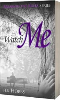 Watch-Me-Breaking-the-Rules-Series-H.R. Hobbs